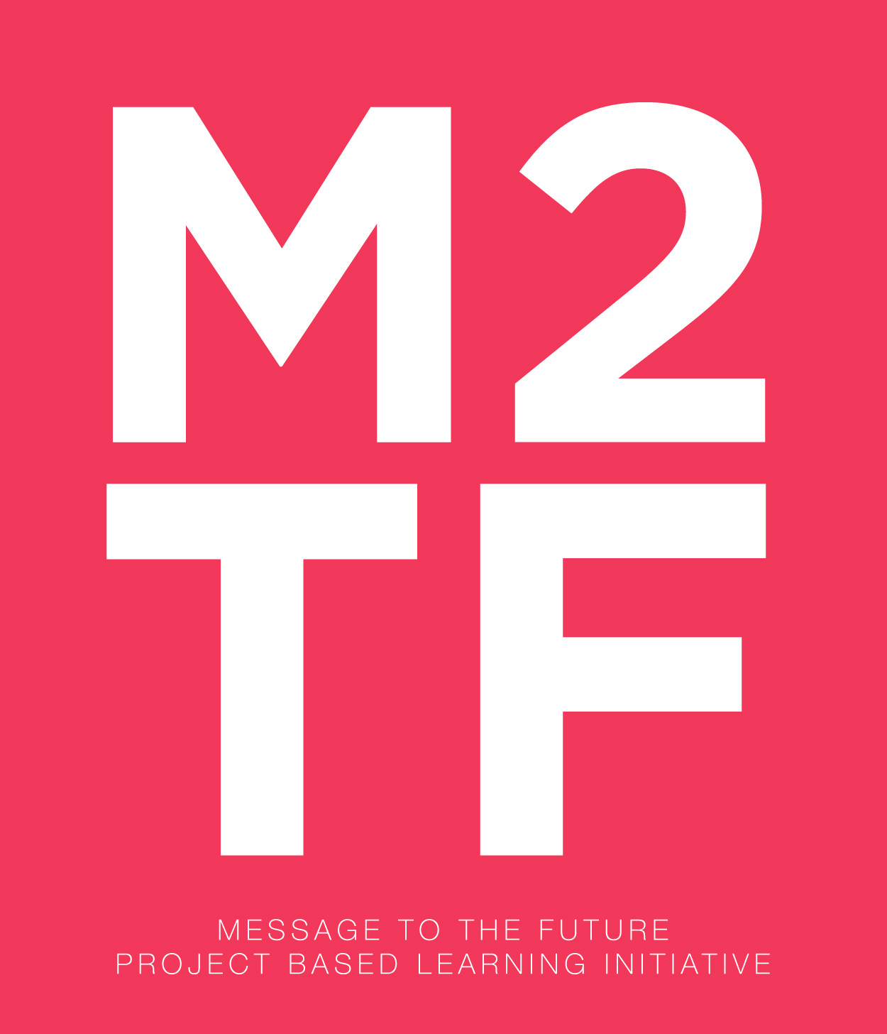 Message 2 The Future, a Project-Based Learning Initiative